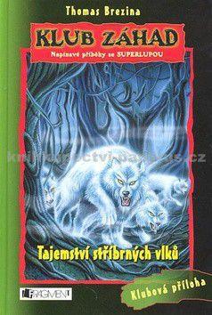 Thomas Brezina: Klub záhad - Tajemství stříbrných vlků cena od 0 Kč