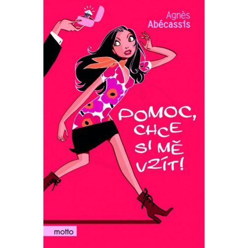 Agnés Abécassis: Pomoc, chce si mě vzít! cena od 159 Kč