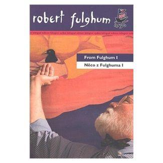 Robert Fulghum: Něco z Fulghuma I cena od 134 Kč