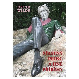 Oscar Wilde: Šťastný princ a jiné příběhy cena od 142 Kč