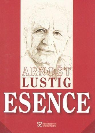 Arnošt Lustig: Esence cena od 146 Kč