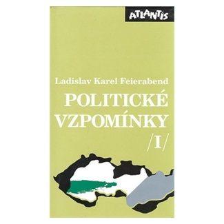Ladislav Karel Feierabend: Politické vzpomínky 1. cena od 228 Kč