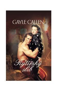 Gayle Callen: Rytířský slib cena od 99 Kč
