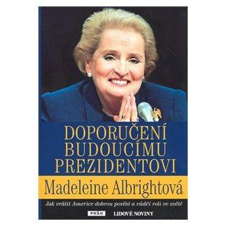 Madeleine Albright: Doporučení budoucímu prezidentovi cena od 109 Kč