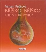 Miriam Pešková, Kristina Küblbecková: Bříško, bříško, kdo v Tobě bydlí cena od 60 Kč
