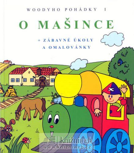 Hrbáčová Renata: O mašince - Woodyho pohádky 1. (zábavné úkoly a omalovánky) cena od 94 Kč