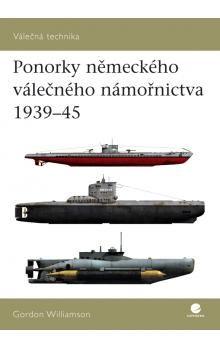 Gordon Williamson: Ponorky německého válečného námořnictva 1939-45 cena od 74 Kč
