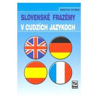Eva Tallová, Ladislav Trup: Slovenské frazémy v cudzích jazykoch cena od 104 Kč