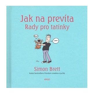 Simon Brett, Alex Hallatt: Jak na prevíta Rady pro tatínky cena od 118 Kč