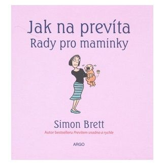 Simon Brett: Jak na prevíta. Rady pro maminky cena od 115 Kč