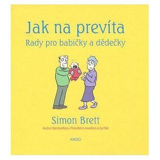 Simon Brett, Alex Hallatt: Jak na prevíta Rady pro babičky a dědečky cena od 142 Kč