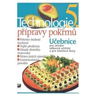 Hana Sedláčková: Technologie přípravy pokrmů 5 - 2. vydání cena od 127 Kč