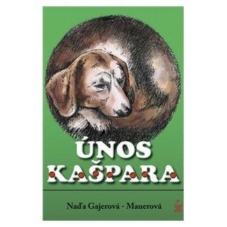 Naďa Gajerová-Mauerová: Únos Kašpara cena od 127 Kč