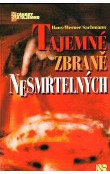 Hans Werner Sachmann: Tajemné zbraně nesmrtelných cena od 37 Kč