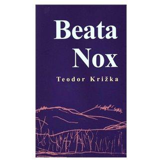 Teodor Križka: Beata Nox cena od 95 Kč