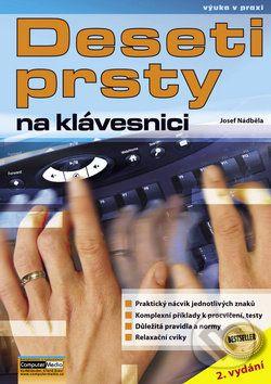 Josef Nádběla: Deseti prsty na klávesnici - 2. vydání cena od 146 Kč