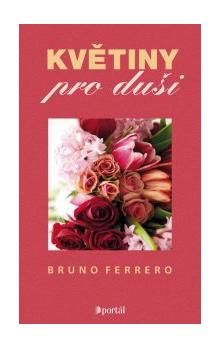 Bruno Ferrero: Květiny pro duši cena od 116 Kč