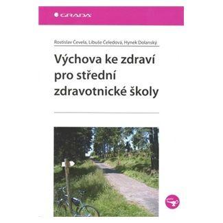 Rostislav Čevela: Výchova ke zdraví pro střední zdravotnické školy cena od 104 Kč