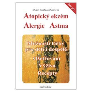 Hofhanzlová Judita MUDr.: Atopický ekzém - Alergie - Astma cena od 124 Kč