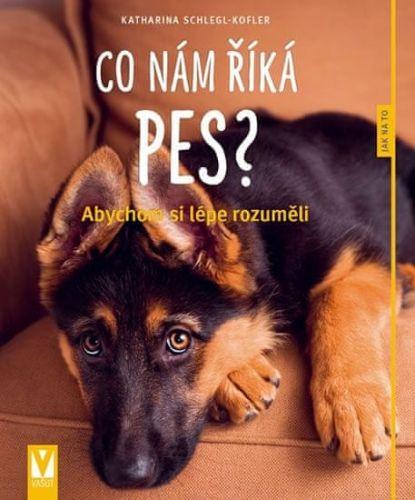 Katarina Schlegr Kofler: Co nám říká pes? cena od 79 Kč