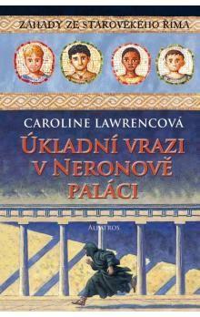 Caroline Lawrence: Úkladní vrazi v Neronově paláci cena od 152 Kč