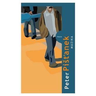 Peter Pišťanek: Muzika cena od 134 Kč