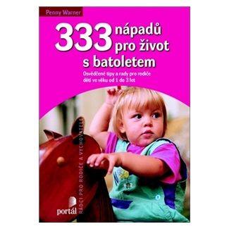 Penny Warner: 333 nápadů pro život s batolatem cena od 169 Kč