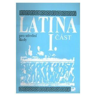 Vlasta Seinerová: Latina pro SŠ - I.část - 3. vydání cena od 137 Kč