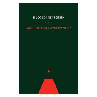 Hugo Sonnenschein: Zaběhl jsem se s toulavými psy cena od 92 Kč