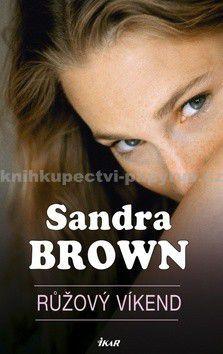 Sandra Brown: Růžový víkend cena od 0 Kč