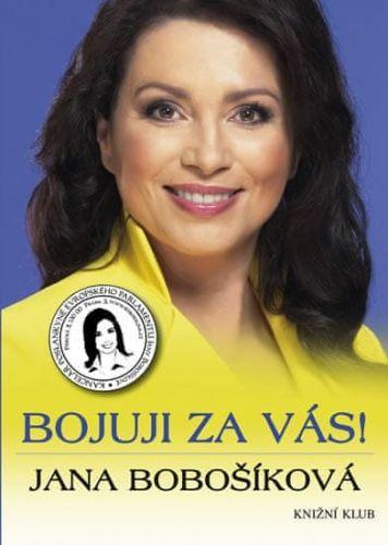 Jana Bobošíková: Bojuji za vás! cena od 159 Kč