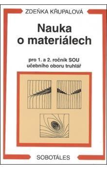Zdeňka Křupalová: Nauka o materiálech cena od 166 Kč