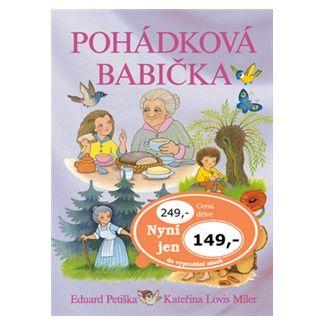 Eduard Petiška, Kateřina Lovis Miler: Pohádková babička cena od 102 Kč