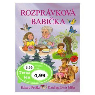Eduard Petiška, Kateřina Lovis Miler: Rozprávková babička cena od 101 Kč