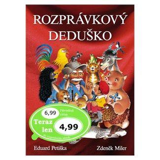 Eduard Petiška, Zdeněk Miler: Rozprávkový deduško cena od 102 Kč