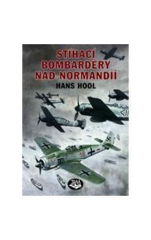 Hans Holl: Stíhací bombardéry nad Normandií cena od 125 Kč