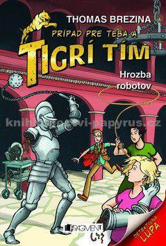 Thomas Brezina: Tigrí tím - Hrozba robotov (4) cena od 127 Kč
