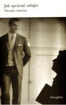 Nicolas Ancion: Jak správně zabíjet cena od 136 Kč