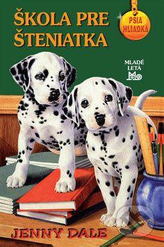 Jenny Dale: Škola pre šteniatka - Psia hliadka cena od 92 Kč