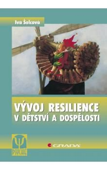 Iva Šolcová: Vývoj resilience v dětství a dospělosti cena od 75 Kč