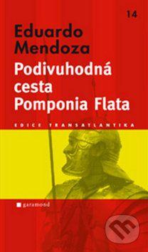 Eduardo Mendoza: Podivuhodná cesta Pomponia Flata cena od 26 Kč