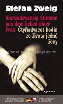 Stefan Zweig: Čtyřiadvacet hodin v životě ženy / Vierundzwanzig Stunden aus dem Leben einer Frau cena od 139 Kč