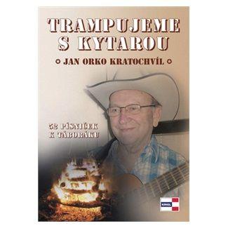 Jan Orko Kratochvíl: Trampujeme s kytarou - 52 písniček k táboráku cena od 39 Kč