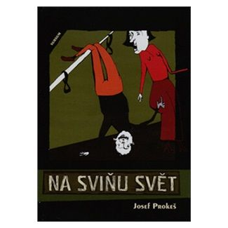 Josef Prokeš: Na sviňu svět cena od 133 Kč
