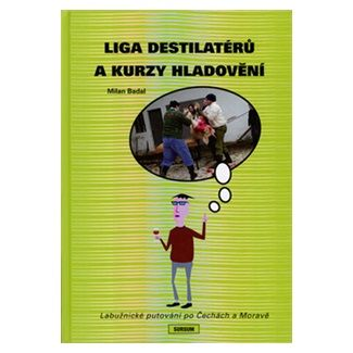 Milan Badal: Liga destilatérů a kurzy hladovění cena od 144 Kč