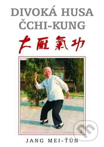 Mei-Ťun Jang: Divoká husa čchi-kung cena od 112 Kč
