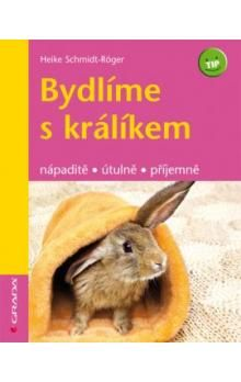 Heike Schmidt-Röger: Bydlíme s králíkem cena od 116 Kč