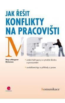 Shay McConnon, Margaret McConnon: Jak řešit konflikty na pracovišti cena od 122 Kč
