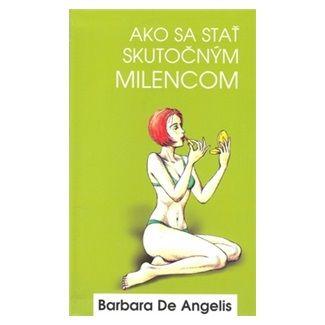 Barbara de Angelis: Ako sa stat skutocnym milencom cena od 58 Kč