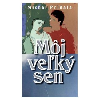 Michal Pridala: Môj veľký sen cena od 126 Kč